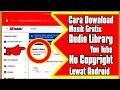 Cara Download Musik Gratis Bebas Copyright di Audio Youtube Library Lewat Android