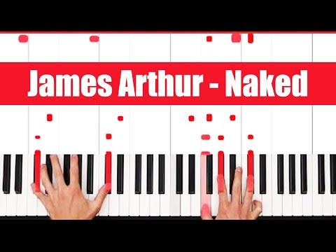 Naked James Arthur Piano Tutorial - INSTRUMENTAL