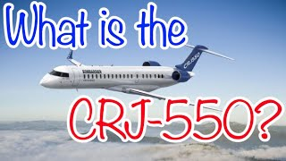 What Is The Crj 550?