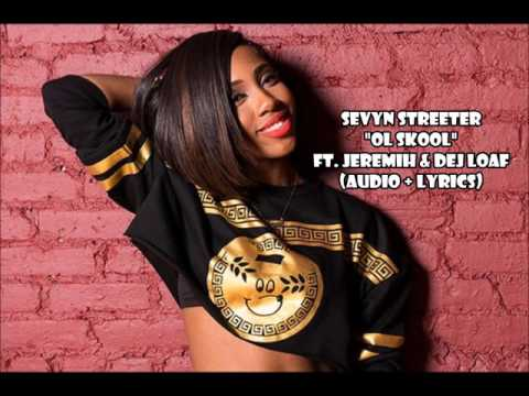 Sevyn Streeter - Ol Skool ft. Jeremih & Dej Loaf (audio + lyrics)