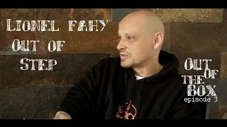 Out of the box - Ep3 - Lionel Fahy