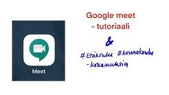 Google Meet tutoriaali opettajille