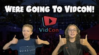 WE'RE GOING TO VIDCON!