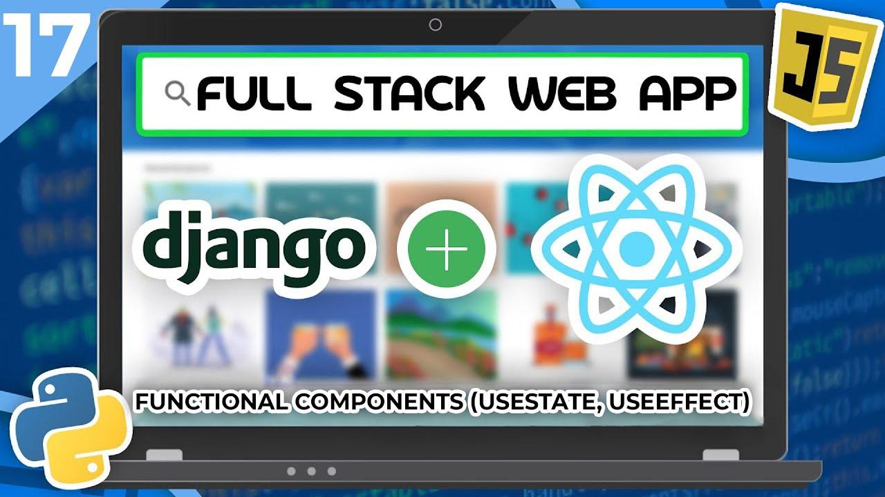 Django & React Tutorial - Functional Components (useState, useEffect)