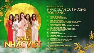 Tết 2018 - Những ca khúc NHẠC XUÂN quê hương rộn ràng - Gala Nhạc Việt (Official)