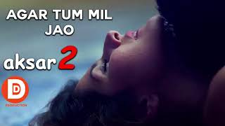 Ager Tum Mil Jao  Aksar 2 HD Video Song 2017720p