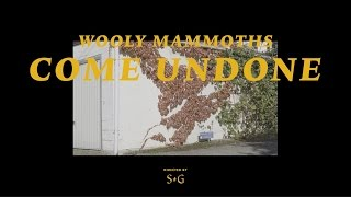 Wooly Mammoths - Come Undone (Official Video)
