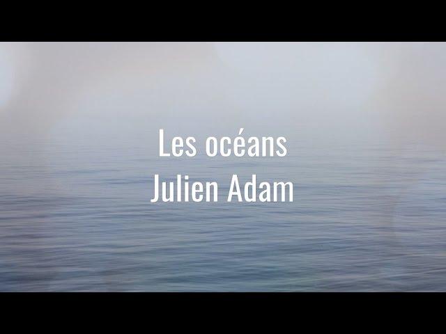 Les océans - Julien Adam