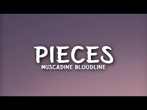 Muscadine Bloodline - Pieces (Lyrics)