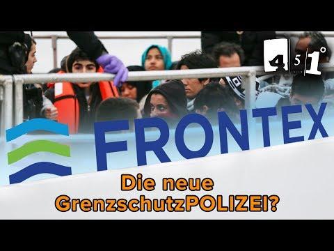 FRONTEX – Die neue EU-GrenzschutzPOLIZEI? | 451 Grad