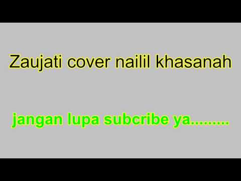 zaujati lirik ahmed (bukhatir) cover nailil khasanah