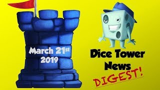 Dice Tower News Digest - March 21, 2019 thumbnail