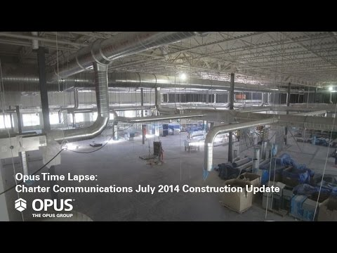 Opus Time Lapse: Charter Communications July 2014 Construction Update