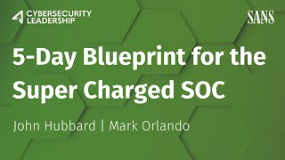 5-Day Blueprint for the Supercharged SOC: MGT551, Building & Leading Security Operations