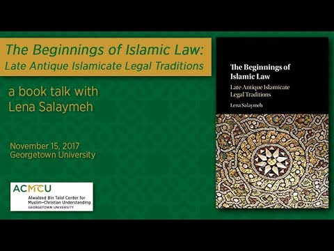 """The Beginnings of Islamic Law: Late Antique Islamicate Legal Traditions"" with Lena Salaymeh"