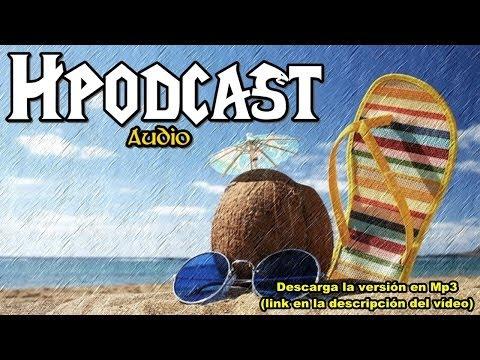 Hpodcast #8 | Vacaciones y un accidente | Descarga el MP3