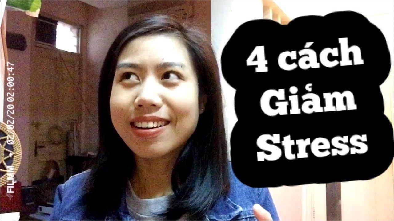 Giảm áp lực trong công việc, cuộc sống bằng 4 cách đơn giản trong video này - Quỳnh Anh
