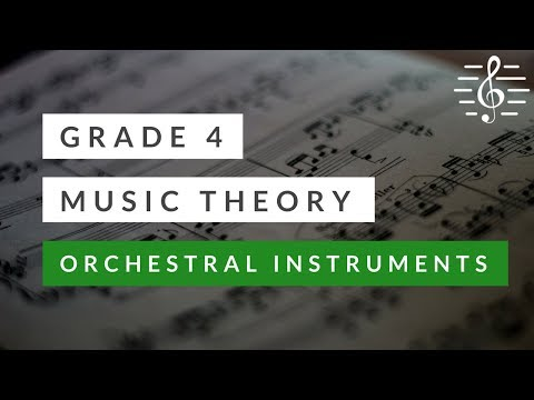 Grade 4 Music Theory - Orchestral Instruments & Families