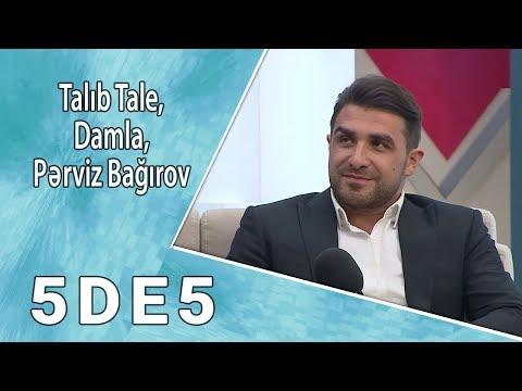 5də5 - Talıb Tale, Damla, Pərviz Bağırov  (08.11.2017)