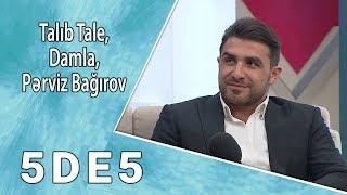 5də5 - Talıb Tale, Damla, Pərviz Bağırov  (08.11.2017) Mp3 Yukle Endir indir Download - MP3MAHNI.AZ