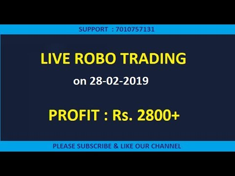 LIVE ROBO TRADING.  PROFIT  Rs.2,800+  On 28-02-2019