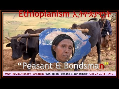 "MU #Revolutionary Paradigm ""Ethiopian Peasant & Bondsman"" Oct 27, 2018 - #10"