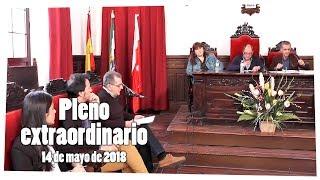 Sesión extraordinaria de pleno municipal 14/5/18. Ayuntamiento de Alburquerque