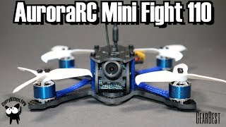 FPV Reviews: AuroraRC Mini Fight 110, supplied by GearBest