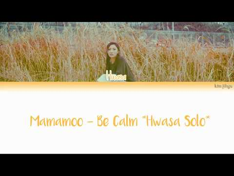 Mamamoo (마마무) – Be Calm (덤덤해지네) (Hwasa Solo) Lyrics (HAN/ROM/ENG)