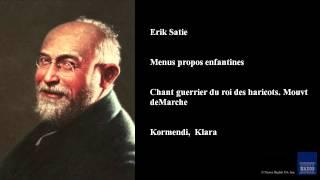 Erik Satie, Menus propos enfantines, Chant guerrier du roi des haricots. Mouvt de Marche