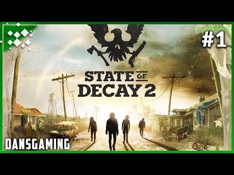 Let's Play State of Decay 2 - Part 1 - Early Preview! PC Ultra Settings