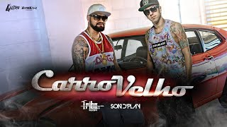 Tribo da Periferia - Carro Velho ft. Son d'Play - (Official Music Video)