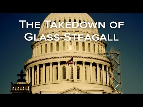 The Takedown of Glass-Steagall -- Feature Film