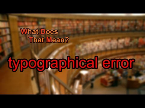 What does typographical error mean?