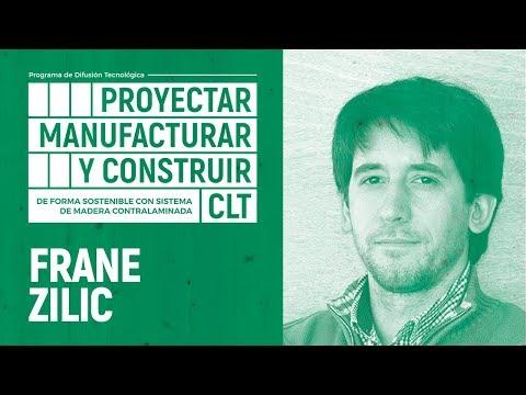 PROYECTAR, MANUFACTURAR Y CONSTRUIR EN CLT | 02 - FRANE ZILIC
