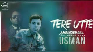 Tere Utte ( Full Audio Song)   Amrinder Gill   USMAN   Punjabi Song   Speed Records