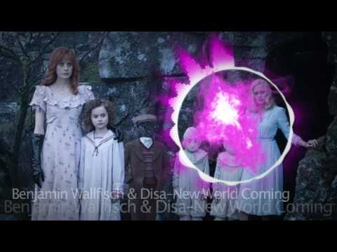 Benjamin Wallfisch & Disa–New World Coming (Miss Peregrine-s Home For Peculiar Children Soundtrack)