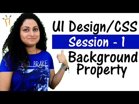 Learn UI/UX Development CSS – Session 1 II Background Property, Guide for UI Developers