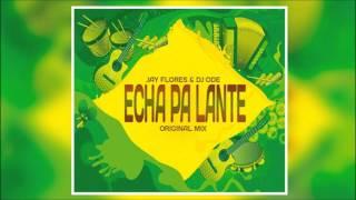 JAY FLORES & DJ ODE - ECHA PALANTE ( ORIGINAL MIX )