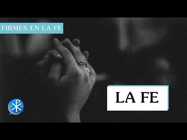 La Fe | Firmes en la fe - P Gabriel Zapata