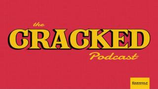 The Cracked Podcast - Romantic Comedies The Creepiest Movie Genre