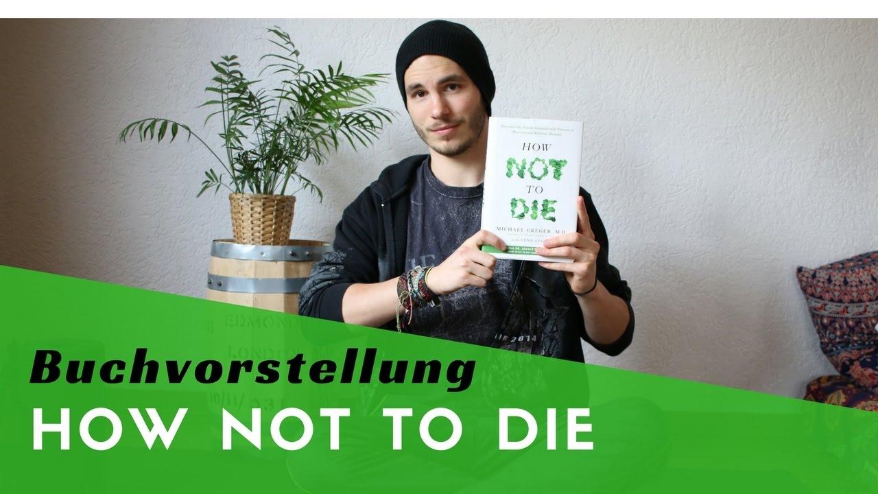How Not To Die Deutsch