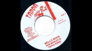 Bob Marley & Tappa Zukie - Mello Rock + Version