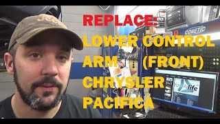 Replace: Front Lower Control Arm - Chrysler Pacifica