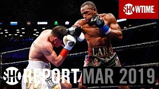 SHO REPORT: March 2019 | SHOWTIME Boxing