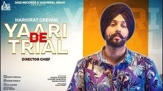 Yaari De Trial | (Full HD) | Harkirat Grewal | New Punjabi Songs 2019 | Latest Punjabi Songs 2019