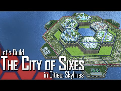 Cities: Skylines | Let's Build The City of Sixes