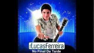 Baixar Lucas Ferreira - No Final Da Tarde