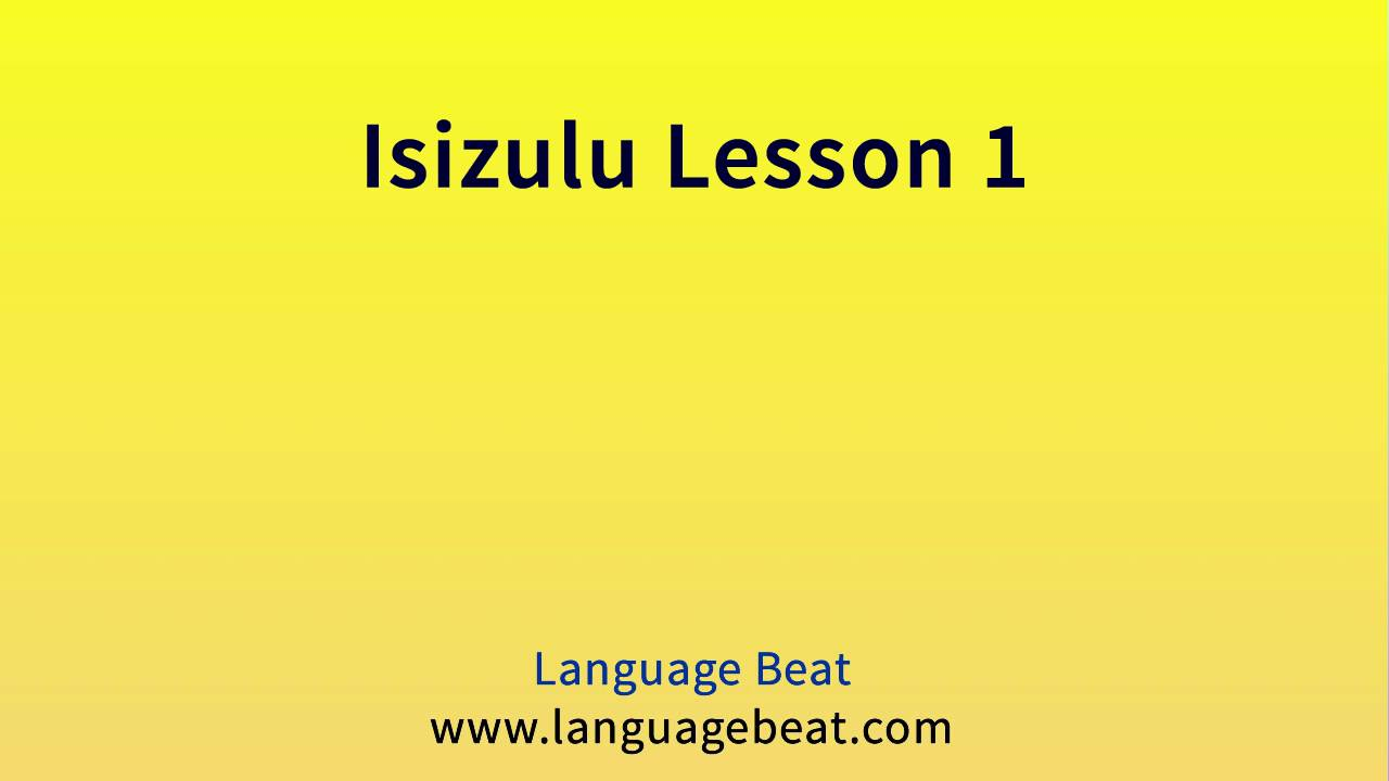 Learn isizulu lesson 1 isizulu phrases for beginners youtube learn isizulu lesson 1 isizulu phrases for beginners m4hsunfo