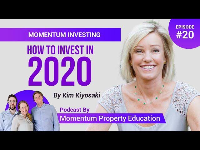 Kim Kiyosaki - How to Invest in 2020!